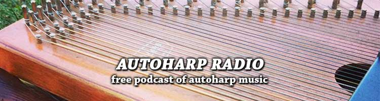 Autoharp Radio - Autoharp Music in Podcast Form